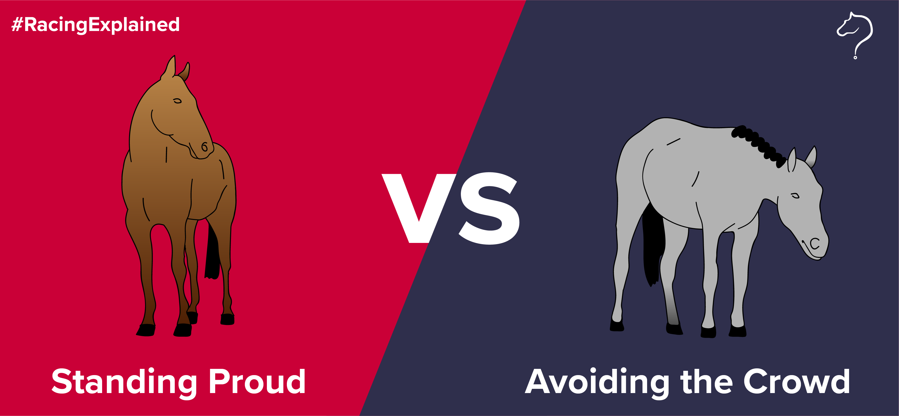 Standing proud vs Avoiding the crowd racehorses – Racing Explained